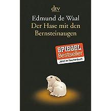 Der Hase mit den Bernsteinaugen: Das verborgene Erbe der Familie Ephrussi