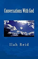 Conversations With God by Ilah Reid (2014-07-13)