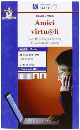 Amici virtu@li. La realtà del social network. la realtà di tutti i giorni. Con espansione online