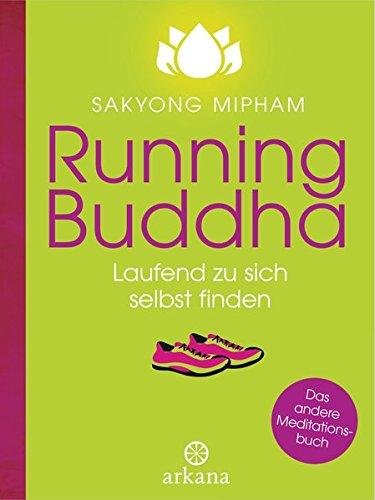 Preisvergleich Produktbild Running Buddha: Laufend zu sich selbst finden