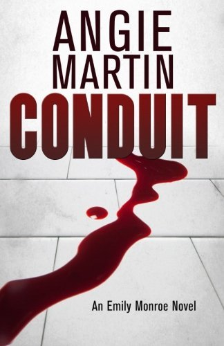 Conduit (An Emily Monroe Novel) (Volume 1) by Angie Martin (2014-03-05)