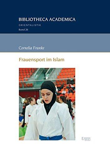 Frauensport im Islam (Bibliotheca Academica - Reihe Orientalistik, Band 26)