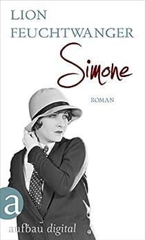 Simone: Roman (Feuchtwanger GW in Einzelbänden 11)