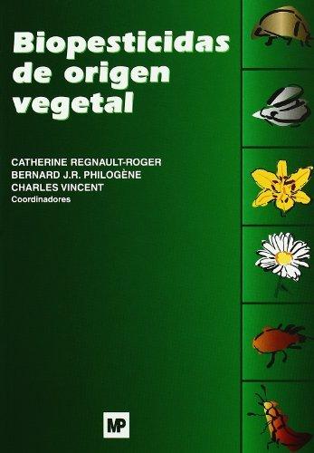 Biopesticidas de origen vegetal por Bernard JR Philogène