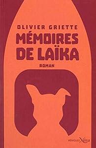 Mémoires de Laika - Olivier Griette