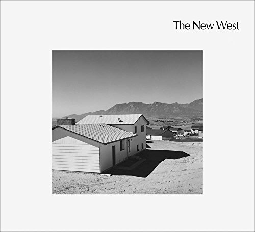 The New West: Landscapes Along the Colorado Front Range por Robert Adams