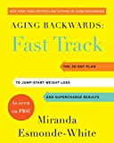 Aging Backwards: Fast Track: 6 Ways in 30 Days to Look and Feel Younger (English Edition)