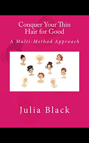 Conquer Your Thin Hair for Good: A Multi-Method Approach (English Edition)