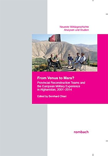 From Venus to Mars? Provincial Reconstruction Teams and the European Military Experience in Afghanistan, 2001-2014 (Neueste Militärgeschichte. Analysen und Studien)
