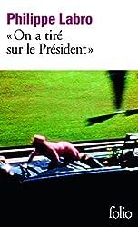«On a tiré sur le Président»