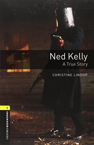 Oxford Bookworms Library: Level 1:: Ned Kelly: A True Story audio CD pack: 400 Headwords (Oxford Bookworms ELT) par Christine Lindop