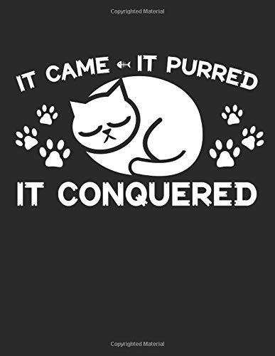 It Came it Purred It Conquered: A Cat Lover's Composition Notebook
