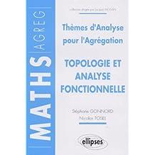 Topologie et analyse fonctionnelle : Thèmes d'analyse pour l'agrégation