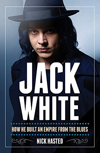 Jack White: How He Built an Empire from the Blues