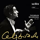 Sergiu Celibidache : the Berlin Recordings
