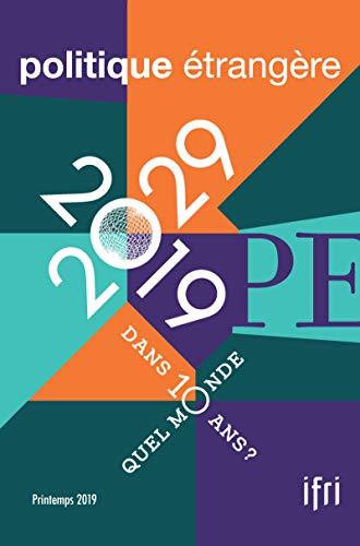 2019-2029 : quel monde dans 10 ans ? (Politique étrangère)