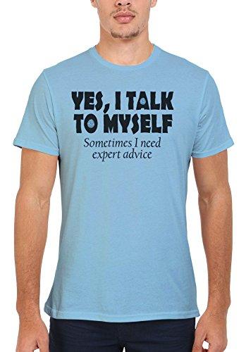 Yes I Talk To Myself Sometimes I Need Expert Advice Novelty Men Women Damen Herren Unisex Top T Shirt Verschiedene Farben Licht Blau
