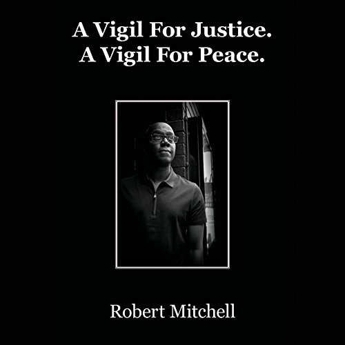 A Vigil for Justice. A Vigil for Peace. (Full Audio Cast)