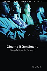 Cinema and Sentiment: Film's Challenge to Theology (Studies in Religion and Culture (Paperback))