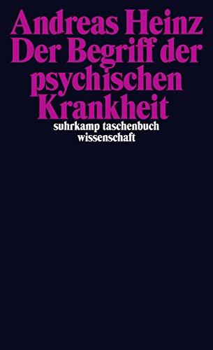 Der Begriff der psychischen Krankheit (suhrkamp taschenbuch wissenschaft)