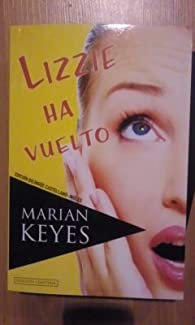 Marian Keyes: LIZZIE HA VUELTO  Edición bilingüe Castellano-Inglés par  Marian Keyes