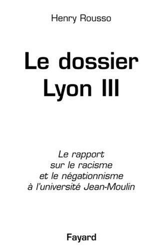 Le dosssier de Lyon III : Le rapport sur le racisme et le négationnisme à l'université Jean-Moulin