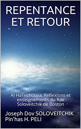Couverture du livre REPENTANCE ET RETOUR: Al HaTechouva, Réflexions et enseignements du Rav Soloveitchik de Boston