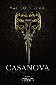 Casanova par Matteo Strukul