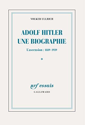Adolf Hitler, une biographie (Tome 1). L'ascension, 1889-1939 par Volker Ullrich