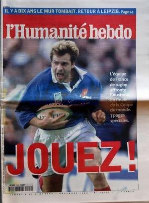 HUMANITE [No 17181] du 11/11/1999 - LE MUR DE BERLIN - LES RAISONS D'UNE FETE RATEE FAUT-IL SAUVER LE FMI - MICHEL CAMDESSUS APRES LE FEU VERT DU CONSEIL CONSTITUTIONNEL - PACS - LA ROUTE EST LIBRE