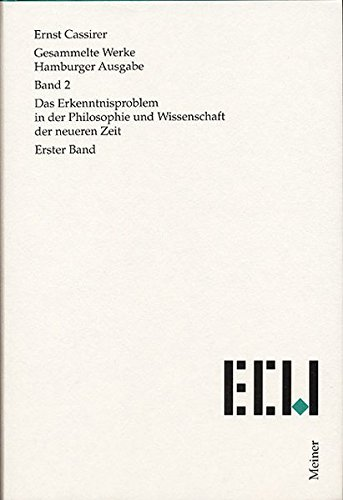 Gesammelte Werke. Hamburger Ausgabe / Das Erkenntnisproblem in der Philosophie und Wissenschaft der neueren Zeit: Erster Band