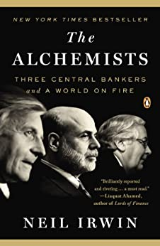 The Alchemists: Three Central Bankers and a World on Fire de [Irwin, Neil]