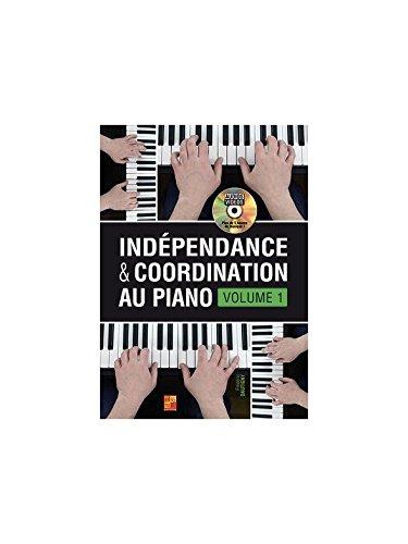 Indépendance & coordination au piano (Volume 1) - 1 Livre + 1 Disque (Audios/Vidéos) par Frédéric Dautigny