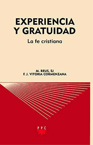 Experiencia y gratuidad: La fe cristiana (GS nº 78) eBook ...