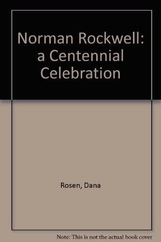 Norman Rockwell: a Centennial Celebration