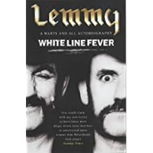 White Line Fever: Lemmy - The Autobiography by Lemmy Kilmister (2002-11-04)