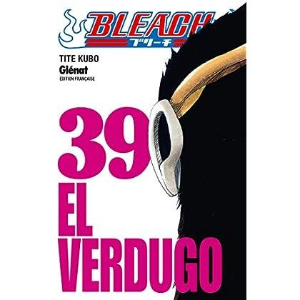 Bleach - Tome 39: El verdugo