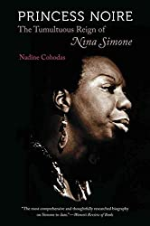 [Princess Noire: The Tumultuous Reign of Nina Simone] (By: Nadine Cohodas) [published: February, 2012]