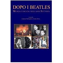 Dopo i Beatles. Musica e società negli anni Settanta