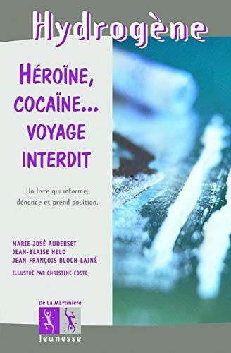 Héroïne, cocaïne... Voyage interdit