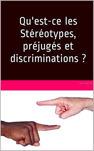 Qu'est-ce les Stéréotypes, préjugés et discriminations ?
