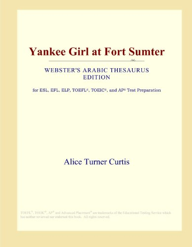 Yankee Girl (Yankee Girl at Fort Sumter (Webster's Arabic Thesaurus Edition))