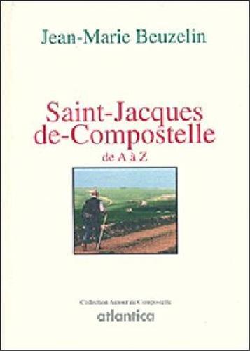 Saint Jacques de Compostelle de A à Z