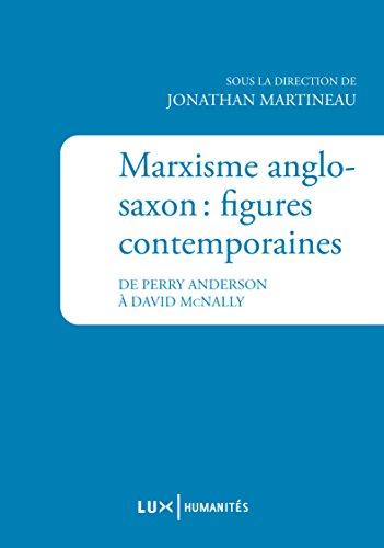 Marxisme anglo-saxon : figures contemporaines: De Perry Anderson à David McNally