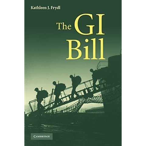 The G.I. Bill by Kathleen J. Frydl (2011-08-11)