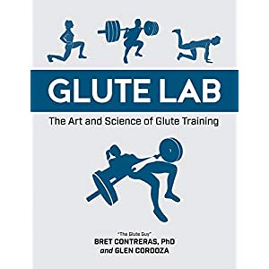 Glute Lab: The Art and Science of Glute Training