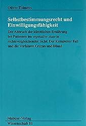 Selbstbestimmungsrecht und Einwilligungsfähigkeit: Der Abbruch der künstlichen Ernährung im ' vegetative state ' in rechtsvergleichender Sicht: Der ... Cruzan und Bland (Mabuse-Verlag Wissenschaft)