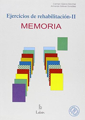 Ejercicios de rehabilitación II : memoria por Armando Estévez González