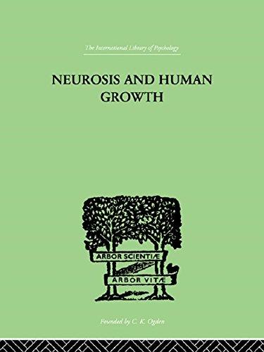 Neurosis and Human Growth: The struggle toward self-realization (International Library of Psychology) (English Edition)