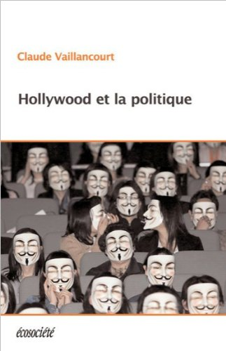 Hollywood et la politique par Claude Vaillancourt